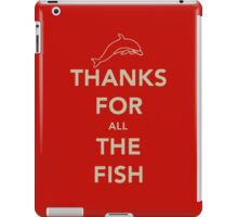 Thanks for all the fish iPad Case/Skin