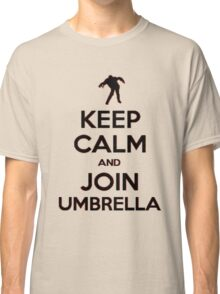 """Keep Calm and Join Umbrella"" #2 Classic T-Shirt"