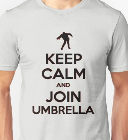 """""""Keep Calm and Join Umbrella"""" #2 Unisex T-Shirt"""