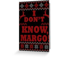 "Christmas Vacation - ""I DON'T KNOW, MARGO!"" Color Version Greeting Card"