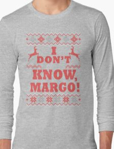 """Christmas Vacation - """"I DON'T KNOW, MARGO!"""" Color Version Long Sleeve T-Shirt"""
