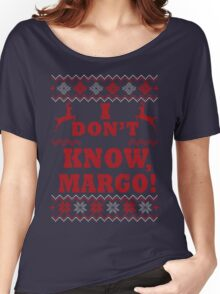 """Christmas Vacation - """"I DON'T KNOW, MARGO!"""" Color Version Women's Relaxed Fit T-Shirt"""