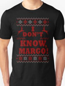 "Christmas Vacation - ""I DON'T KNOW, MARGO!"" Color Version T-Shirt"