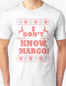 """Christmas Vacation - """"I DON'T KNOW, MARGO!"""" Color Version Unisex T-Shirt"""
