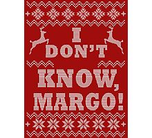 "Christmas Vacation - ""I DON'T KNOW MARGO!"" Photographic Print"