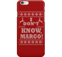 "Christmas Vacation - ""I DON'T KNOW MARGO!"" iPhone Case/Skin"