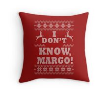 "Christmas Vacation - ""I DON'T KNOW MARGO!"" Throw Pillow"