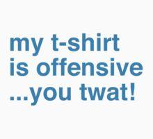 Offensive Twat by StevePaulMyers