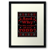 Christmas Vacation - And Why is the carpet all wet, TODD? - Color Version Framed Print