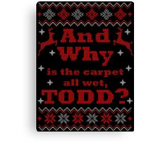 Christmas Vacation - And Why is the carpet all wet, TODD? - Color Version Canvas Print