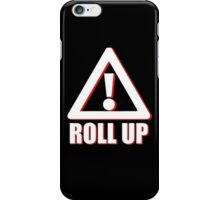 Warning Sign - Roll Up iPhone Case/Skin