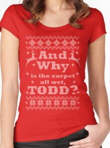 Christmas Vacation - And Why is the carpet all wet, TODD? - White Version Women's Fitted Scoop T-Shirt