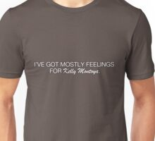 'Mostly Feelings' For Kelly Montoya Unisex T-Shirt