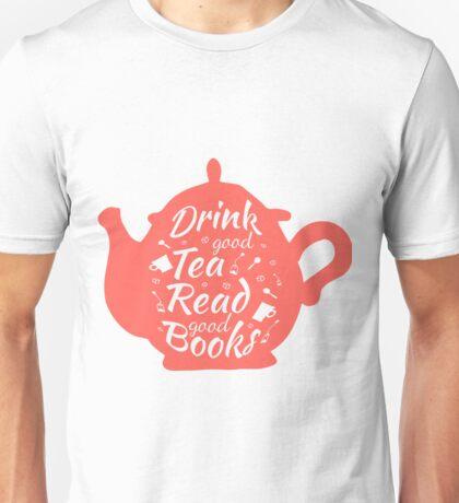 Drink good tea read good books 2 Unisex T-Shirt