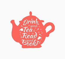 Drink good tea read good books 2 Unisex T-Shirt