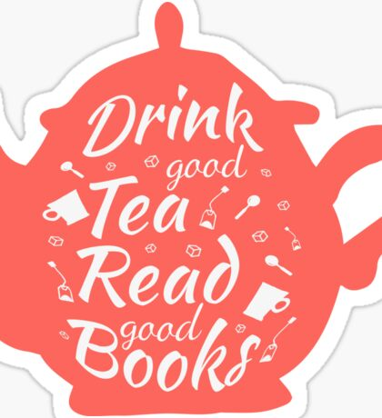 Drink good tea read good books 2 Sticker