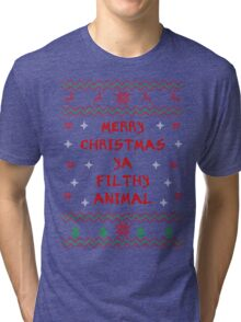 Merry Christmas ya Filthy Animal - Bold Font Tri-blend T-Shirt
