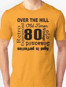 Over The Hill 80th Birthday T-Shirt