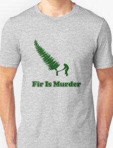Fir Is Murder T-Shirt