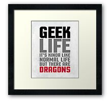 Geek Life Quote Framed Print