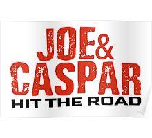 Joe & Caspar Hit The Road Poster