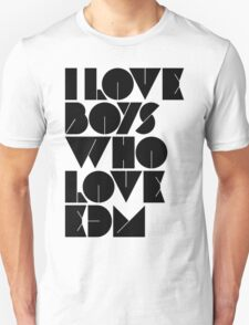 I Love Boys Who Love EDM (Electronic Dance Music) [light] T-Shirt