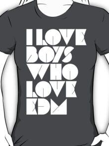 I Love Boys Who Love EDM (Electronic Dance Music)  T-Shirt