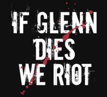 IF GLENN DIES WE RIOT by Richray