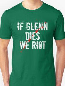 IF GLENN DIES WE RIOT Unisex T-Shirt