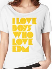 I Love Boys Who Love EDM (Electronic Dance Music) [Mustard] Women's Relaxed Fit T-Shirt
