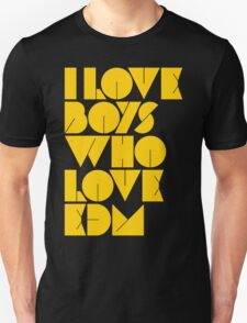 I Love Boys Who Love EDM (Electronic Dance Music) [Mustard] T-Shirt