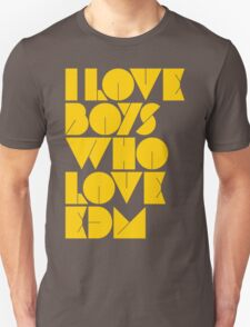 I Love Boys Who Love EDM (Electronic Dance Music) [Mustard] Unisex T-Shirt