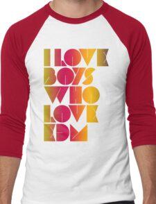 I Love Boys Who Love EDM (Electronic Dance Music) [special edition] Men's Baseball ¾ T-Shirt