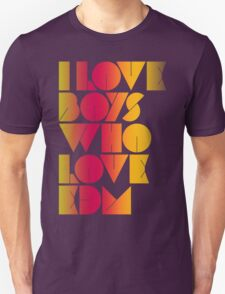 I Love Boys Who Love EDM (Electronic Dance Music) [special edition] T-Shirt
