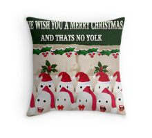 ☃ WE WISH U A MERRY CHRISTMAS AND THATS NO YOLK ☃  Throw Pillow