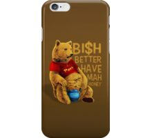 Better have my honey iPhone Case/Skin