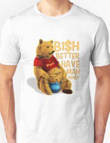 Better have my honey T-Shirt