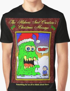 The Hideous Snot-Creature's Christmas Message Graphic T-Shirt