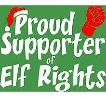 Proud Supporter Of Elf Rights Christmas Photographic Print
