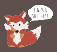 What Does the Fox Say? I Never Say That One Piece - Short Sleeve