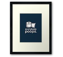Everybody Poops. Framed Print