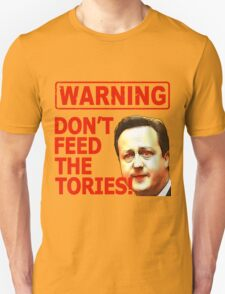 Don't Feed The Tories T-Shirt