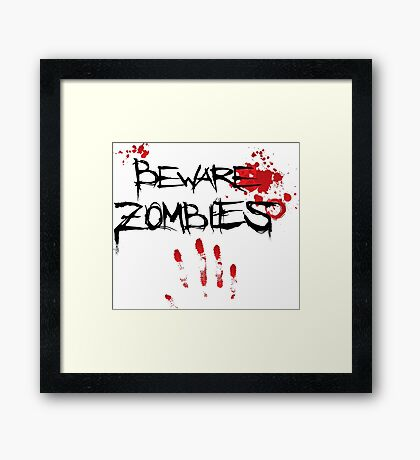 Beware Zombies Bloody Hand Framed Print