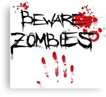 Beware Zombies Bloody Hand Canvas Print