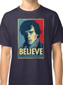Believe in Sherlock Holmes Classic T-Shirt
