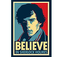 Believe in Sherlock Holmes Photographic Print