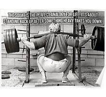 The Squat Is The Perfect Analogy For Life Poster