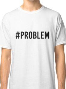 STORMZY #PROBLEM Classic T-Shirt