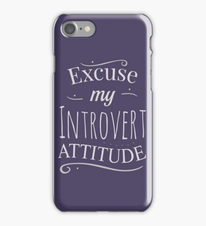excuse my introvert attitude iPhone Case/Skin