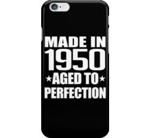 MADE IN 1950 AGED PERFECTION iPhone Case/Skin